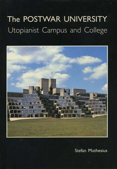 Image for The Postwar University - Utopian Campus and College