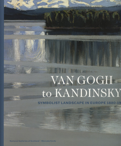 Image for Van Gogh to Kandinsky: Symbolist Landscape in Europe 1880-1910