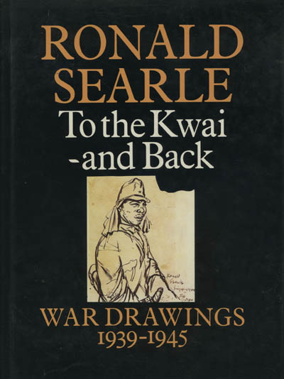 Image for To the Kwai - and Back: War Drawings 1939-1945