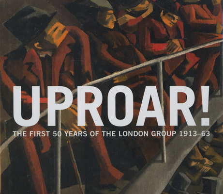 Image for Uproar! The First 50 years of the London Group 1913-63
