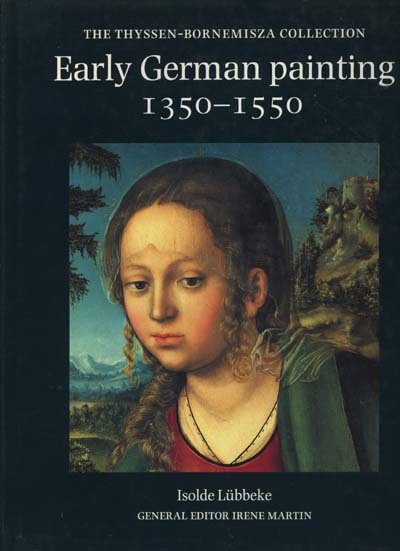 Image for Early German Painting 1350-1550 (The Thyssen-Bornemisza collection)