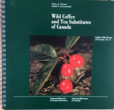 Image for Wild Coffee and Tea Substitutes of Canada (Edible Wild Plants of Canada, No.2)