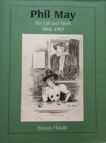 Image for Phil May: His Life and Work 1864-1903