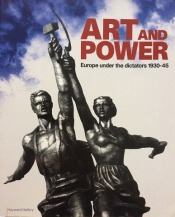 Image for Art and Power: Europe under the dictators 1930-45