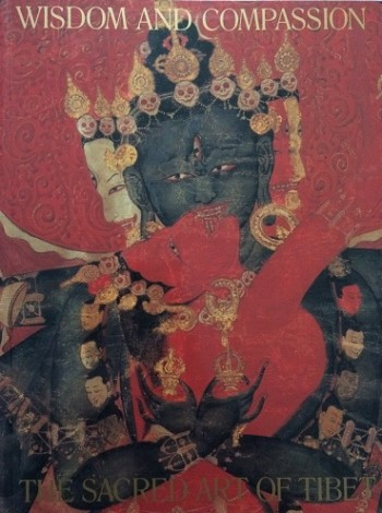 Image for Wisdom and Compassion: The Sacred Art of Tibet