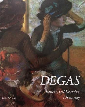 Image for Degas: Pastels, Oil Sketches, Drawings