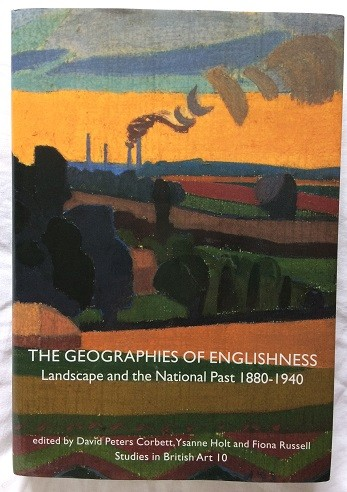 Image for The Geographies of Englishness: Landscape and the National Past 1880-1940 (Studies in Briitish Art 10)