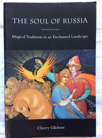 Image for The Soul of Russia - Magical Traditions in an Enchanted Landscape