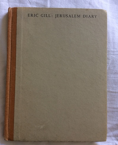 Image for From the Jerusalem Diary of Eric Gill