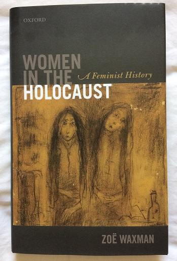 Image for Women in the Holocaust: A Feminist History