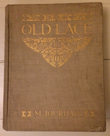 Image for Old Lace - A Handbook for Collectors - An Account of the Different Styles of Lace, their History, Characteristics & Manufacture