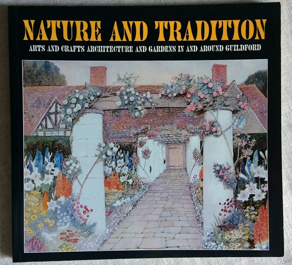 Image for Nature and Tradition: Arts and Crafts Architecture and Gardens in and around Guildford