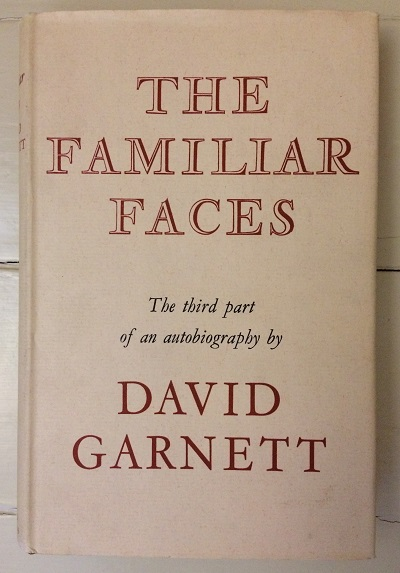 Image for The Familiar Faces - the Third Part of an Autobiography by David Garnett