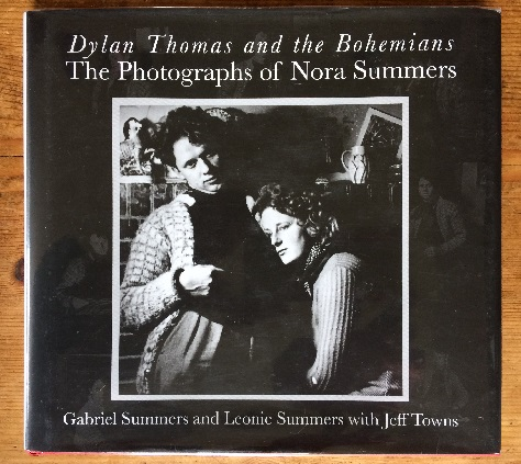 Image for Dylan Thomas and the Bohemians: The Photographs of Nora Summers