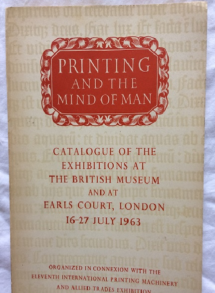 Image for Printing and the Mind of Man - Catalogue of the Exhibitions at The British Museum and at Earls Court, London 16-27 July 1963