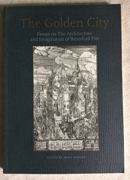 Image for The Golden City - Essays on The Architecture and Imagination of Beresford Pite